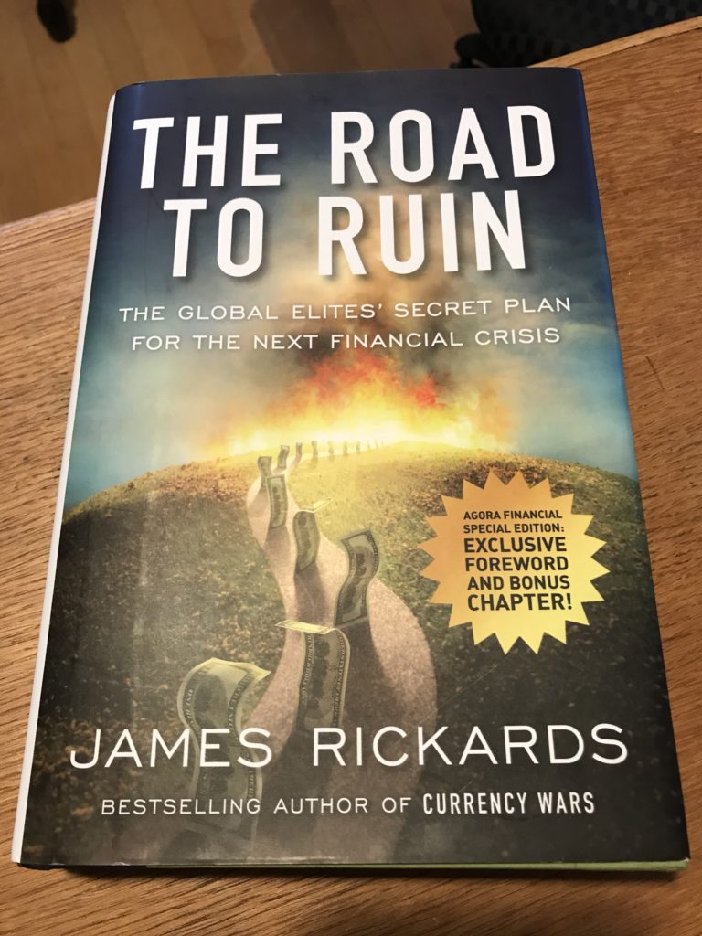 What I'm Reading - The Road to Ruin - James Rickards