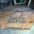 Do-It-Yourself Treehouse Project Sub Floor